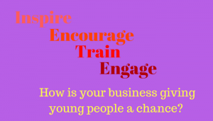 Inspire, encourage, train and engage, young people in your business