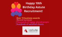 Astute Recruitment Ltd celebrate their 10th anniversary in business
