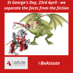 Astute Recruitment separate the fact and the fiction about St George's Day