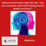 Mental Health Week Can Your Business Afford to Ignore Mental Health?
