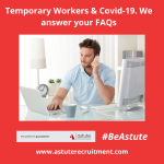 Temporary Workers & Covid-19. We answer your FAQs