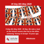 Astute Recruitment Ltd explores VE Day 2020 uncovering the historic events that led to VE Day 75 years ago
