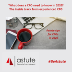 What does a CFO need to know in 2020? Astute Recruitment provides the inside track