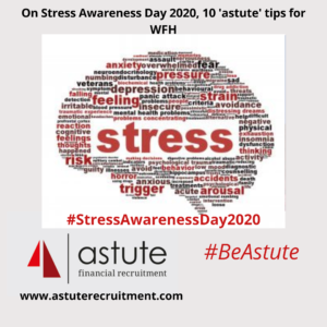 Astute Recruitment Ltd share our top 10 tips for managing stress and anxiety