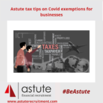 'Astute' tips on covid tax exemptions for businesses