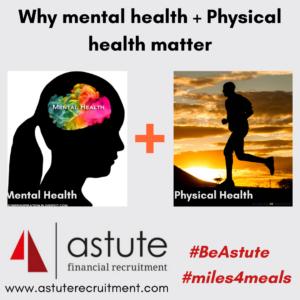 Astute Recruitment Ltd show why mental health and physical health matter