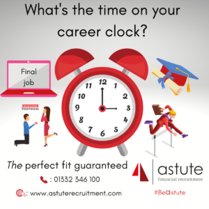 Do you know the time on your career clock? Astute Recruitment Ltd's latest thought provoking career article