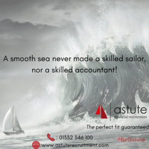 A smooth sea never made a skilled sailor, nor a skilled accountant